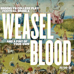 Brooklyn College Play Festival: Bring a Weasel and a Pint of Your Own Blood (Brooklyn College 2017)